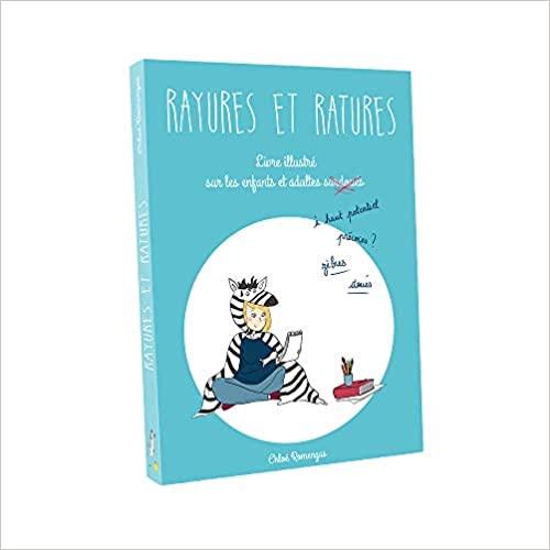 Rayures et Ratures – Un livre illustré, amusant et bienveillant pour mieux comprendre les enfants et adultes surdoués / zèbres / à haut potentiel